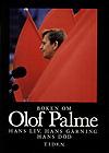 Haste, Hans (red): Boken om Olof Palme - hans liv, hans gärning, hans död