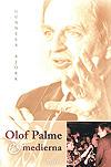 Björk, Gunnela: Olof Palme och medierna.