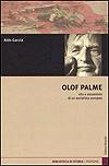 Garzia, Aldo: Olof Palme : vita e assassinio di un socialista europeo