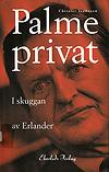 Isaksson, Christer: Palme privat. I skuggan av Erlander.